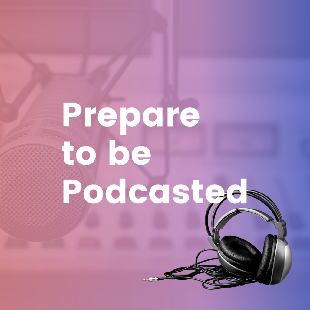 prepare to be podcasted 1